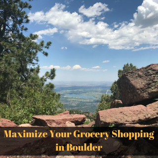 Maximize Your Grocery Shopping Trip in Boulder